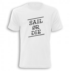 SAIL OR DIE / WHITE - COTTON
